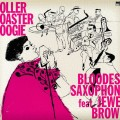 "Bloodest Saxophone feat. Jewel Brown ""Roller Coaster Boogie"""